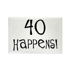 40th birthday gifts 40 happens Rectangle Magnet