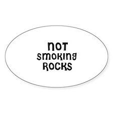 NOT SMOKING ROCKS Oval Decal