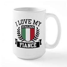 I Love My Italian Fiance Mug