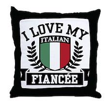 I Love My Italian Fiancee Throw Pillow