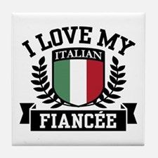 I Love My Italian Fiancee Tile Coaster