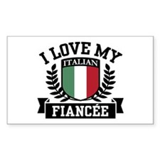 I Love My Italian Fiancee Rectangle Decal