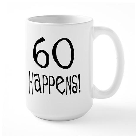 60th birthday gifts 60 happens Large Mug