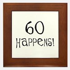 60th birthday gifts 60 happens Framed Tile