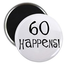 """60th birthday gifts 60 happens 2.25"""" Magnet (10 pa"""