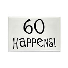 60th birthday gifts 60 happens Rectangle Magnet
