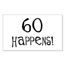 60th birthday gifts 60 happens Rectangle Decal