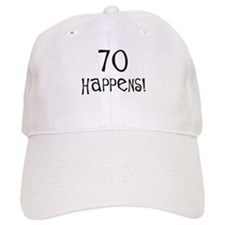 70th birthday gifts 70 happens Baseball Cap