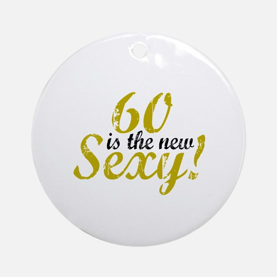 60 is the new Sexy Ornament (Round)