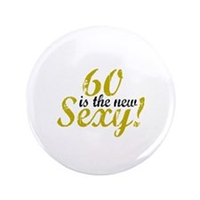 """60 is the new Sexy 3.5"""" Button"""
