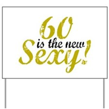 60 is the new Sexy Yard Sign