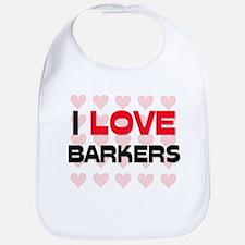 I LOVE BARKERS Bib