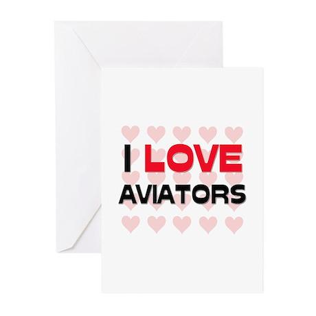 I LOVE AVIATORS Greeting Cards (Pk of 10)