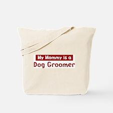 Mom is a Dog Groomer Tote Bag