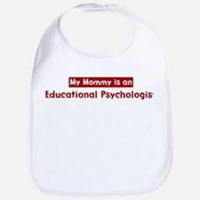 Mom is a Educational Psycholo Bib