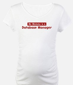 Mom is a Database Manager Shirt