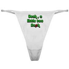 Yeah, a little too Raph Classic Thong