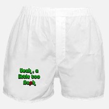 Yeah, a little too Raph Boxer Shorts