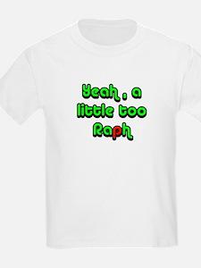 Yeah, a little too Raph Kids T-Shirt