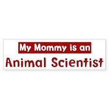 Mom is a Animal Scientist Bumper Bumper Sticker