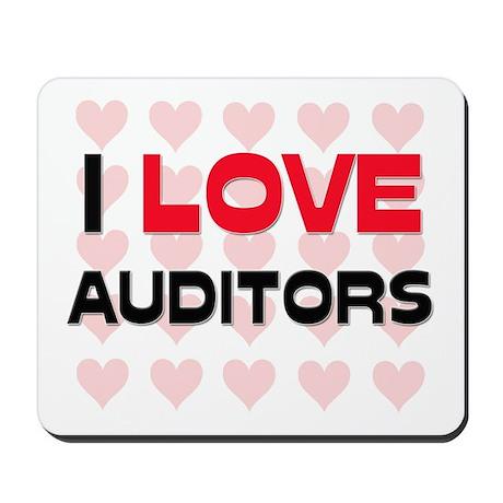 I LOVE AUDITORS Mousepad