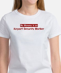 Mom is a Airport Security Wor Tee
