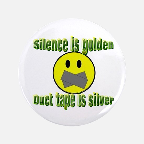 """Silence is Golden 3.5"""" Button (100 pack)"""