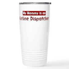 Mom is a Airline Dispatcher Travel Mug