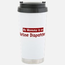 Mom is a Airline Dispatcher Travel Mug