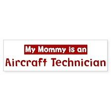 Mom is a Aircraft Technician Bumper Bumper Sticker