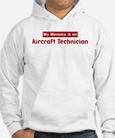 Mom is a Aircraft Technician Hoodie