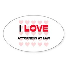 I LOVE ATTORNEYS AT LAW Oval Decal