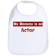 Mom is a Actor Bib
