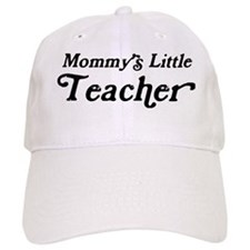 Mommys Little Teacher Baseball Cap