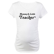 Mommys Little Teacher Shirt