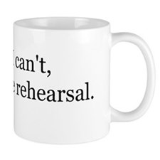 2icant i have rehearsal Mugs