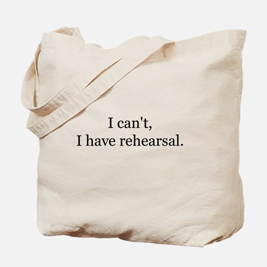 Cool I have rehearsal Tote Bag