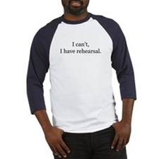 2icant i have rehearsal Baseball Jersey