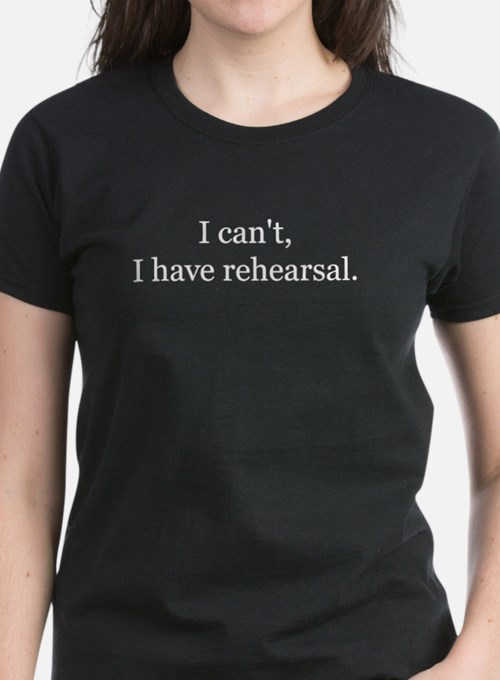 2icant i have rehearsalwhite T-Shirt