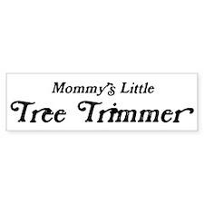 Mommys Little Tree Trimmer Bumper Bumper Sticker