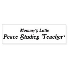 Mommys Little Peace Studies T Bumper Bumper Sticker