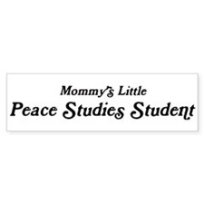 Mommys Little Peace Studies S Bumper Bumper Sticker
