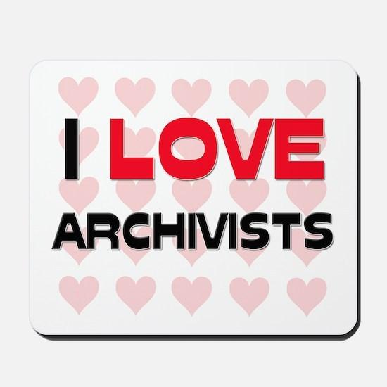 I LOVE ARCHIVISTS Mousepad