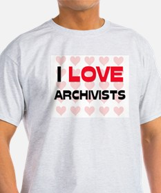 I LOVE ARCHIVISTS T-Shirt
