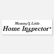 Mommys Little Home Inspector Bumper Bumper Bumper Sticker