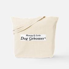 Mommys Little Dog Groomer Tote Bag