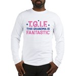 TGIF Fantastic Grandma Long Sleeve T-Shirt