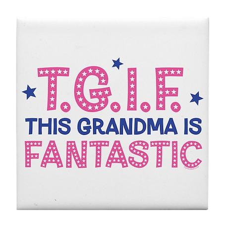 TGIF Fantastic Grandma Tile Coaster