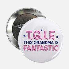 """TGIF Fantastic Grandma 2.25"""" Button"""
