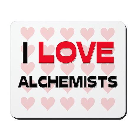 I LOVE ALCHEMISTS Mousepad